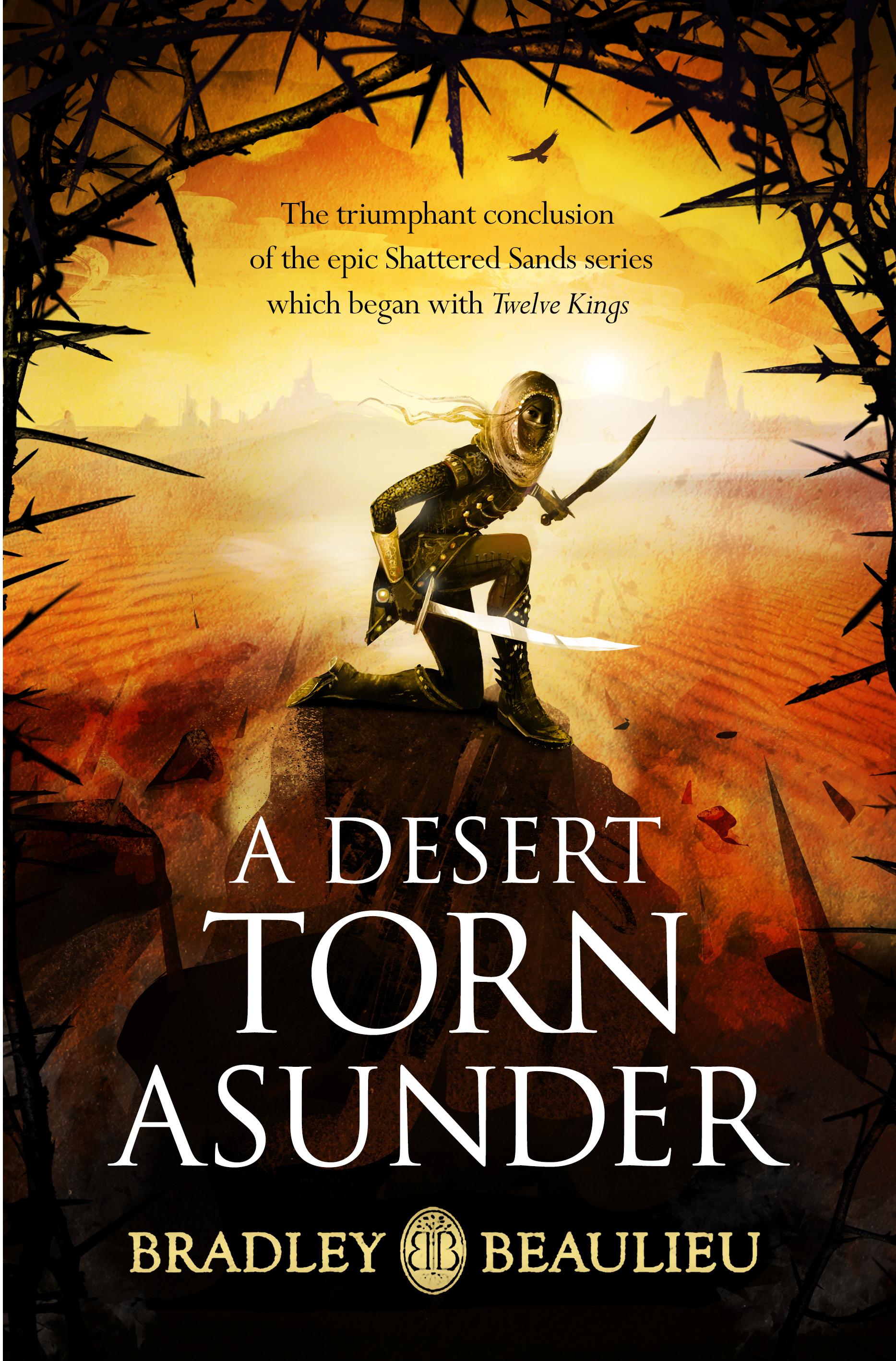 Cover Reveal: A Desert Torn Asunder, Bradley Beaulieu